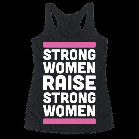 Strong Women Raise Strong Women Racerback Tank Top