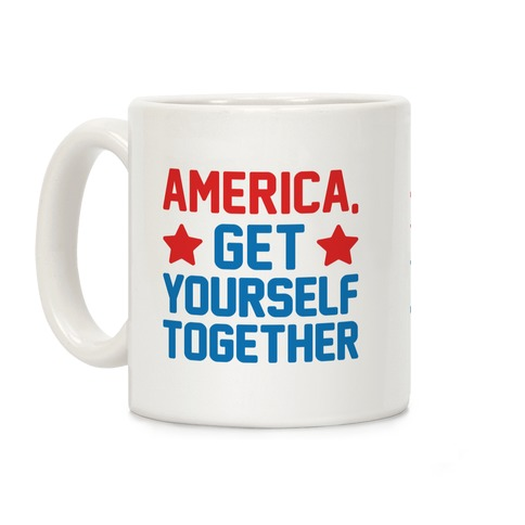 America, Get Yourself Together Coffee Mug