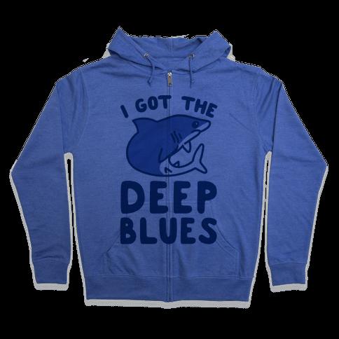 I Got The Deep Blues Zip Hoodie