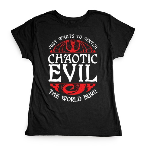 Chaotic Evil Womens T-Shirt