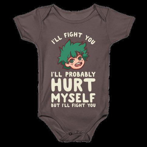 I'll Fight You I'll Probably Hurt Myself But I'll Fight You Midoriya Baby One-Piece