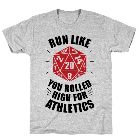 Run Like You Rolled High For Athletics T-Shirt