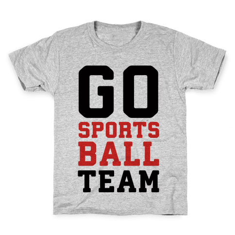 Go Sports Ball Team Kids T-Shirt