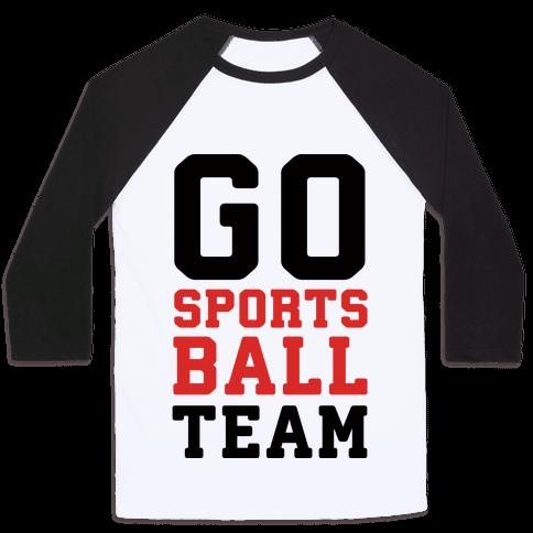 Go Sports Ball Team Baseball Tee