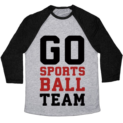 Go Sports Ball Team Baseball Tee