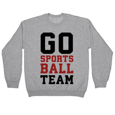 Go Sports Ball Team Pullover
