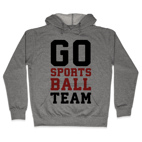 Go Sports Ball Team Hooded Sweatshirt