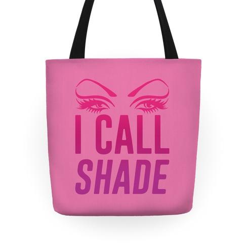I Call Shade Tote