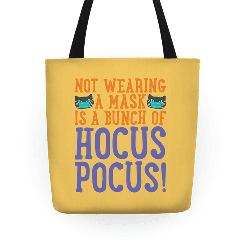Not Wearing A Mask Is A Bunch of Hocus Pocus Tote