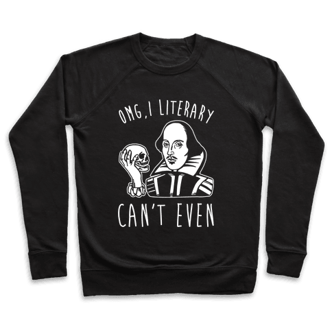 Omg I Literary Can't Even White Print Pullover