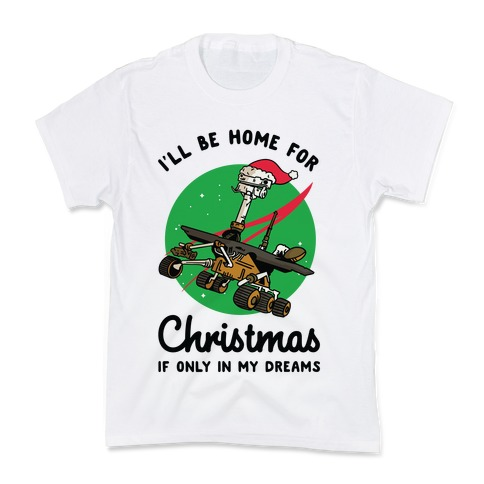 I'll Be Home For Christmas Oppy Kids T-Shirt