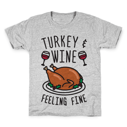Turkey And Wine Feeling Fine Kids T-Shirt
