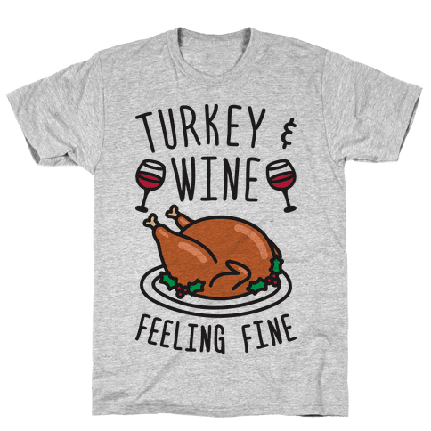 Turkey And Wine Feeling Fine Mens T-Shirt