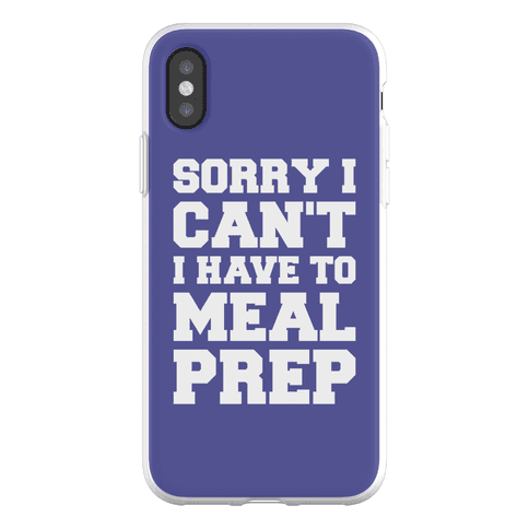 Sorry I Can't I Have To Meal Prep White Font Phone Flexi-Case