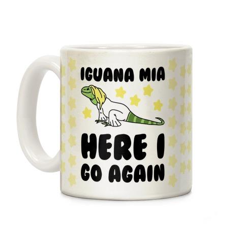 Iguana Mia, Here I Go Again Coffee Mug