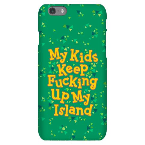 My Kids Keep F***ing Up My Island Phone Case