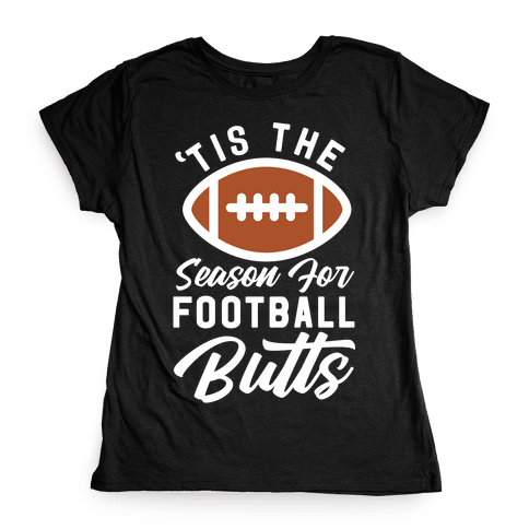 'Tis the Season for Football Butts Womens T-Shirt