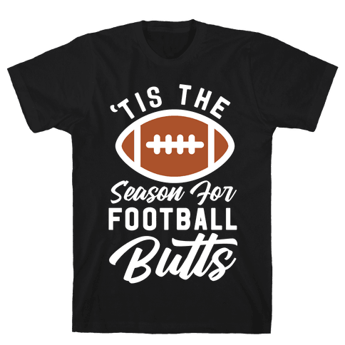 'Tis the Season for Football Butts Mens T-Shirt
