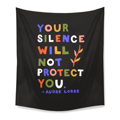 Your Silence Will Not Protect You - Audre Lorde Quote Tapestry
