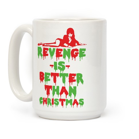 Revenge is Better than Christmas Coffee Mug