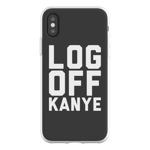 Log Off Kanye Parody Phone Flexi-Case