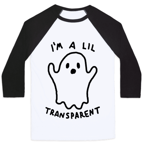 I'm A Lil Transparent Ghost Baseball Tee