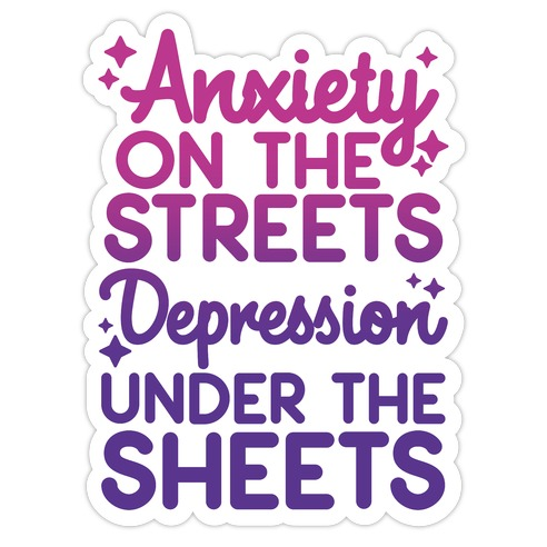 Anxiety On The Streets, Depression Under The Sheets Purple-Pink Die Cut Sticker
