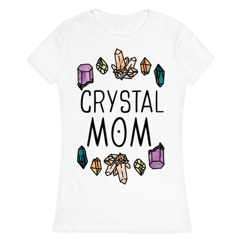 Crystal Mom Womens T-Shirt