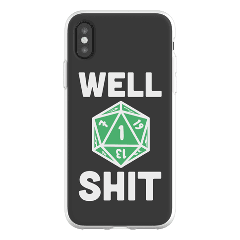 Well Shit Crit Fail Phone Flexi-Case