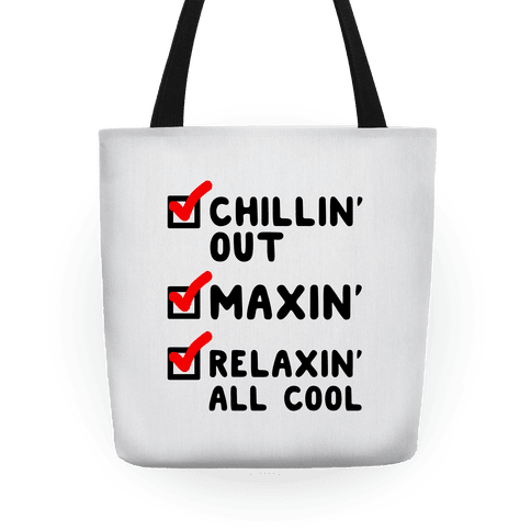 Chillin' Out Maxin' Relaxin' All Cool Checklist Tote