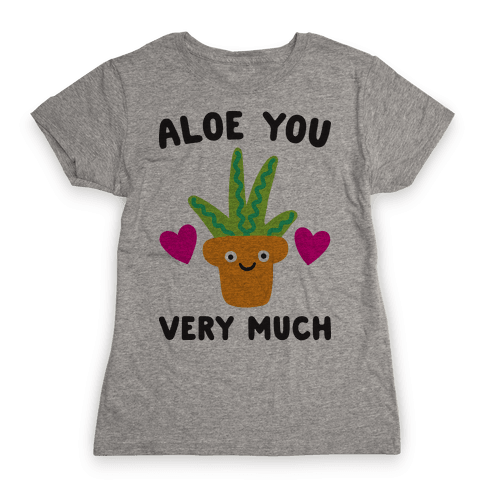 Aloe You Very Much Womens T-Shirt