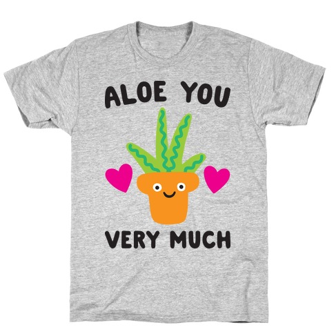 Aloe You Very Much T-Shirt