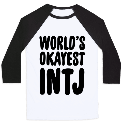 World's Okayest INTJ Baseball Tee