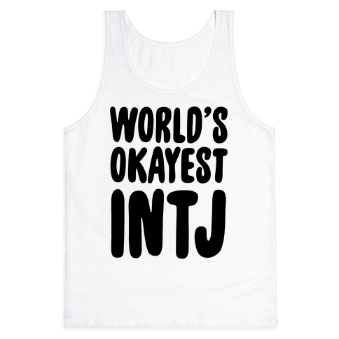 World's Okayest INTJ Tank Top