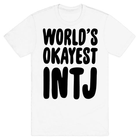 World's Okayest INTJ Mens T-Shirt