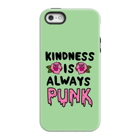 Kindness is Always Punk Phone Case