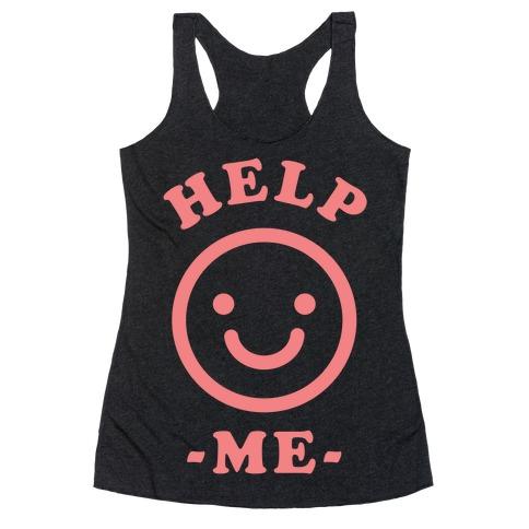 Help Me Smily Face Racerback Tank Top