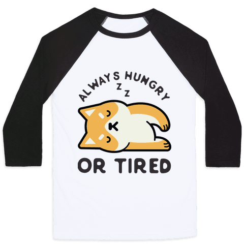 Always Hungry Or Tired Baby Baseball Tee