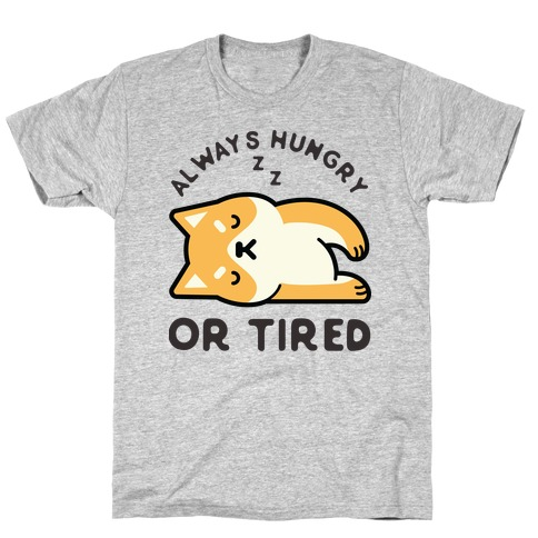 Always Hungry Or Tired Baby T-Shirt