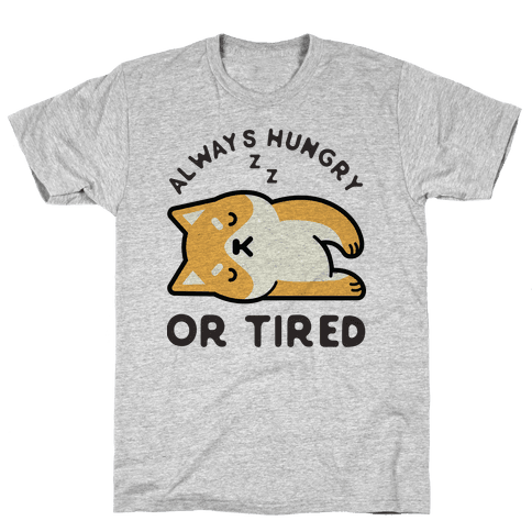 Always Hungry Or Tired Baby Mens T-Shirt