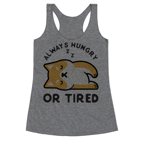Always Hungry Or Tired Baby Racerback Tank Top