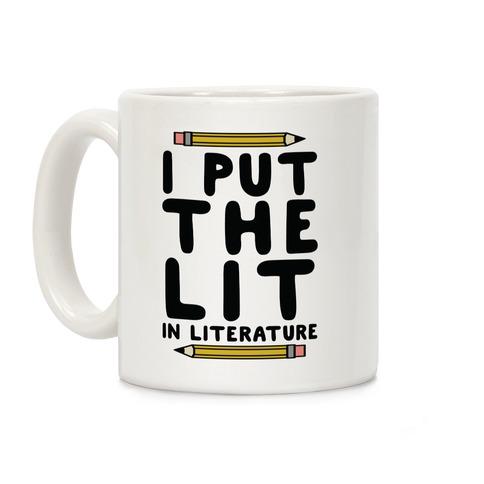 I Put The Lit In Literature Teacher Coffee Mug