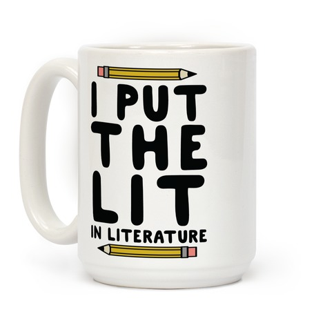 I Put The Lit In Literature Teacher Coffee Mug