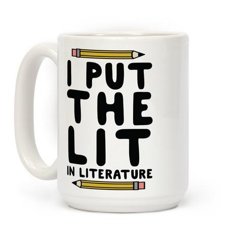 i put the lit in literature teacher coffee mug lookhuman