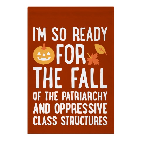 I'm So Ready For The Fall Garden Flag