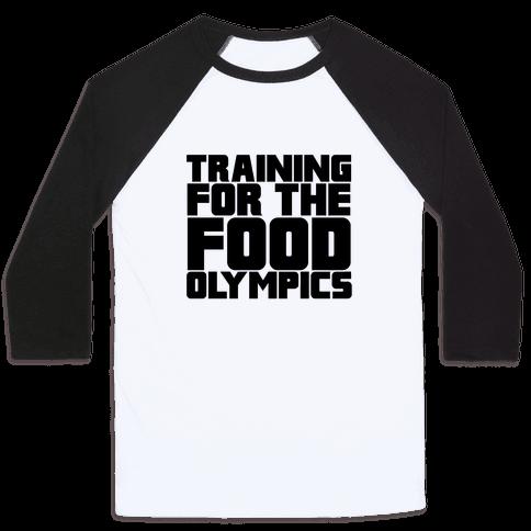 Training for the Food Olympics Baseball Tee