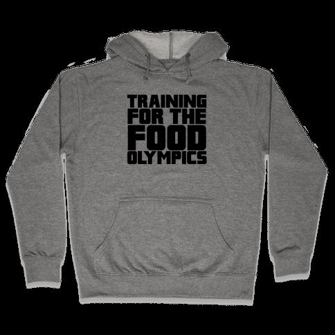 Training for the Food Olympics Hooded Sweatshirt
