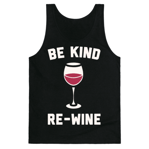 Be Kind Re-Wine White Print Tank Top