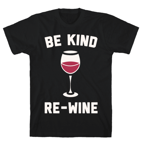 Be Kind Re-Wine White Print Mens T-Shirt