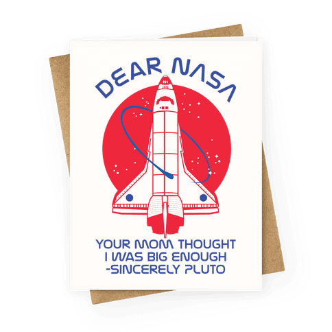 Dear Nasa Your Mom Though I Was Big Enough Greeting Card